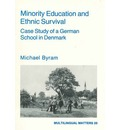 Minority Education and Ethnic Survival: Case Study of a German School in Denmark