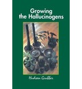 Growing the Hallucinogens: How to Cultivate and Harvest Legal Psychoactive Plants