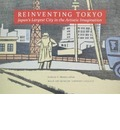 Reinventing Tokyo: Japan's Largest City in the Artistic Imagination