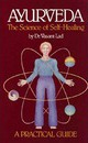 Ayurveda, the Science of Self-healing: A Practical Guide: Science of Self-healing