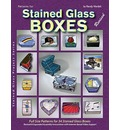 Patterns for Stained Glass Boxes: 34 Full-size Patterns - Step-by-step Assembly Instructions