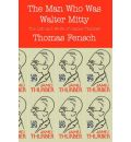 The Man Who Was Walter Mitty: The Life and Work of James Thurber