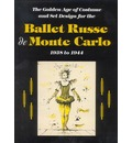 The Ballet Russe De Monte Carlo: The Golden Age of Costume and Set Design, 1938 to 1944