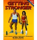 Getting Stronger: Sports Training, General Conditioning, Bodybuilding