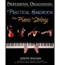 Professional Orchestration: A Practical Handbook - From Piano to Strings
