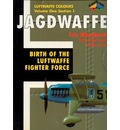 Jagdwaffe: Birth of the Luftwaffe Fighter Force