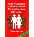 Post Traumatic Stress Disorder: The Invisible Injury