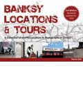 Banksy Locations and Tours: Revised and Updated for 2008: A Collection of Graffiti Locations and Photographs in London