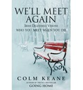 We'll Meet Again: Irish Deathbed Visions - Who You Meet When You Die