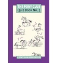 Pony Club Quiz Book 3