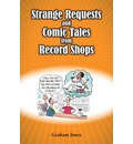 Strange Requests and Comic Tales from Record Shops