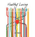 Healthy Loving Relationships