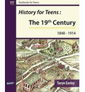 History for Teens: The 19th Century (1848 - 1914)