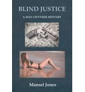 Blind Justice: A Max Gwyther Mystery