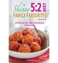 The Skinny 5:2 Diet Family Favourites Recipe Book: Eat with All the Family on Your Diet Fasting Days