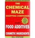 The Chemical Maze Shopping Companion: Your Guide to Food Additives and Cosmetic Ingredients