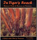In Tigers Reach: National Parks and Reserves in Tasmania