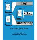 Tap, Clap, and Sing!: Note Reading Activity Bk. 2