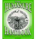 The Humanure Handbook: Guide to Composting Human Manure Emphasizing Minimum Technology and Maximum Hygenic Safety