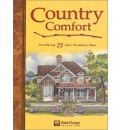 Country Comfort: Introducing 75 Sater Farmhouse Plans, Updated Farmhouse Plans in Three Distinct Styles: Classic, French Country and Victorian