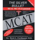 The Silver Bullet: Real MCATs Explained