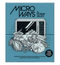 Micro Ways: Recipes for Busy Days, Lazy Days, Holidays, Every Day
