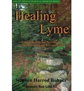 Healing Lyme: Natural Prevention and Treatment of Lyme Borreliosis and Its Coinfections