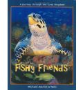 Fishy Friends, a Journey Through the Coral Kingdom