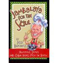 Jambalaya for the Soul: Humorous Stories and Cajon Recipes from the Bayou