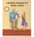 Lakhotiya Woglaka Po! - Speak Lakota! Level 1 Textbook