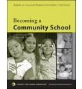 Becoming a Community School: A Step-By-Step Guide to Bridging the School-Family Gap