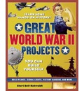 Great World War II Projects: You Can Build Yourself