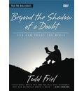 Beyond the Shadow of a Doubt: You Can Trust the Bible