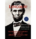 Vote Lincoln! the Presidential Campaign Biography of Abraham Lincoln, 1860; Restored and Annotated (Expanded Edition, Softcover)