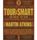 Tour Smart: and Break the Band