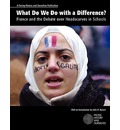 What Do We Do with a Difference?: France and the Debate Over Headscarves in Schools