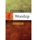 Reformed Worship: Worship That Is According to Scripture