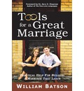 Tools for a Great Marriage: Practical Help for Building a Marriage That Lasts