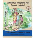 Lakhotiya Woglaka Po! - Speak Lakota! Level 3 Lakota Language Textbook (Lakota Language Consortium)