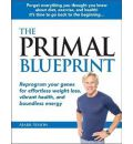 Primal Blueprint: Reprogram Your Genes for Effortless Weight Loss, Vibrant Health & Boundless Energy