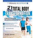 Primal Blueprint 21-Day Total Body Transformation: A Step-by-Step, Gene Reprogramming Action Plan