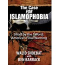 The Case for Islamophobia: Jihad by the Word -- America's Final Warning