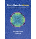 Demystifying the Akasha: Consciousness and the Quantum Vacuum