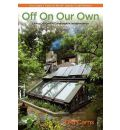 Off on Our Own: Living Off Grid in Comfortable Independence