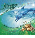 Affirmation Weaver: A Believe in Yourself Story Designed to Help Children Increase Self-Esteem While Decreasing Stress and Anxiety