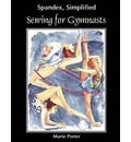 Spandex Simplified: Sewing for Gymnasts