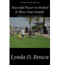 Powerful Prayer to Protect & Bless Your Family: Empower Your Family with God's Word