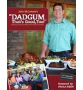 Dadgum That's Good Too!