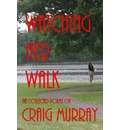 Watching Her Walk: Collected Poetry of Craig Murray