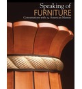 Speaking of Furniture: Conversations with 14 American Masters